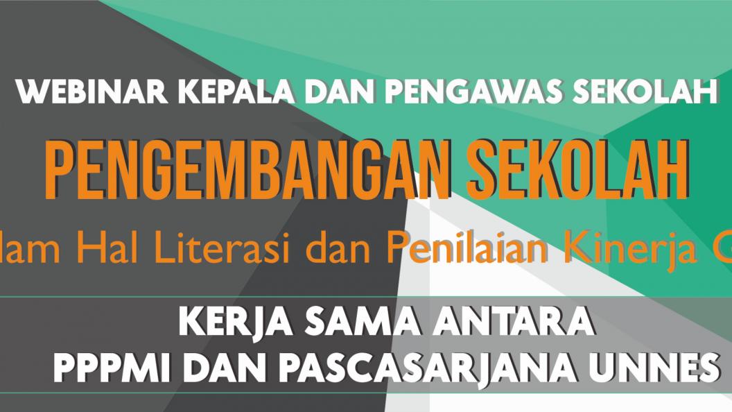 WEBINAR KEPALA DAN PENGAWAS SEKOLAH: Pengembangan Sekolah dalam Hal Literasi dan Penilaian Kinerja Guru